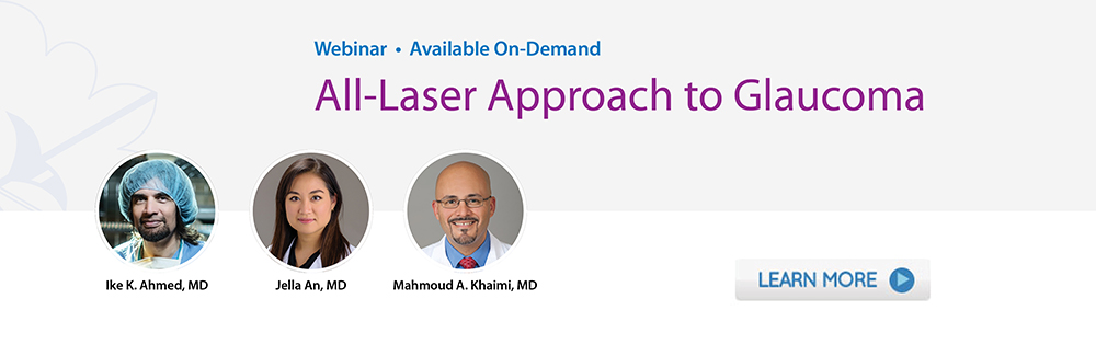 Webinar: All-Laser Approach to Glaucoma