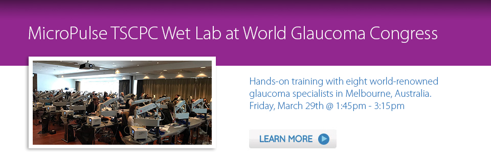 MicroPulse Wet Lab at World Glaucoma Congress